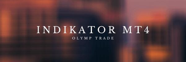 INDIKATOR MT4 Olymp Trade