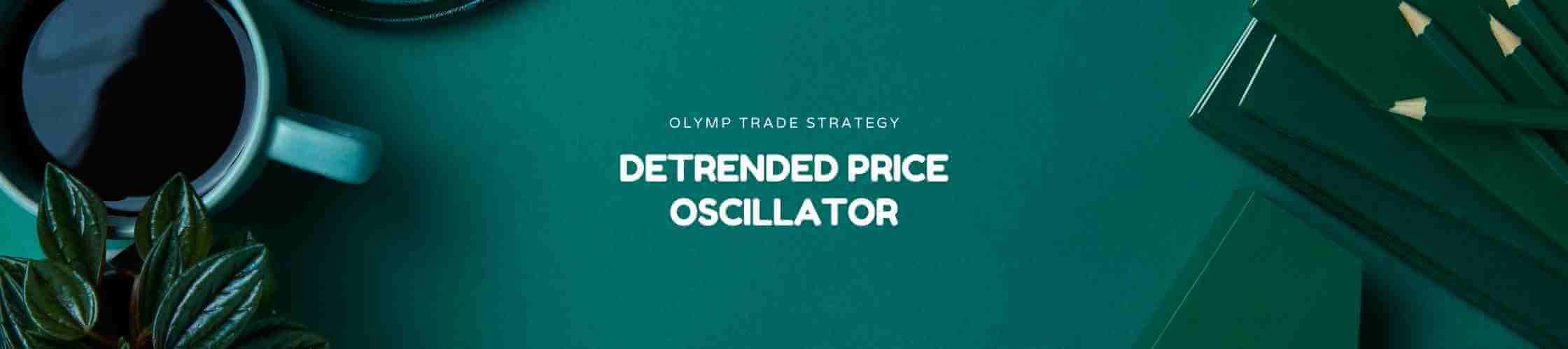 Detrended Price Oscillator Olymp Trade